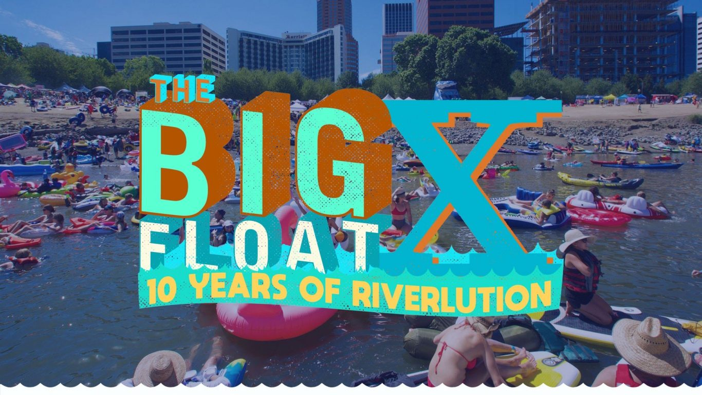 A promotional image reading The Big Float X, 10 Years of a Riverlution imposed over an image of people in floats on the Willamette River.